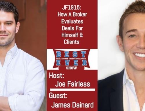 How A Broker Evaluates Deals: Joe Fairless Podcast